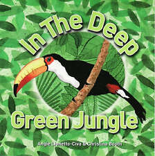 In the Deep Green Jungle by Angie Lionetto-Civa (Paperback, 2007)