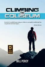 Climbing the Coliseum by Bill Percy (2014, Paperback)