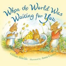 When the World Was Waiting for You by Gillian Shields (2011, Hardcover)