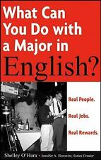 What Can You Do with a Major in English: Real People, Real Jobs, Real Rewards, S