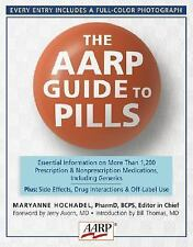 The AARP® Guide to Pills: Essential Information on More Than 1,200 Prescrip