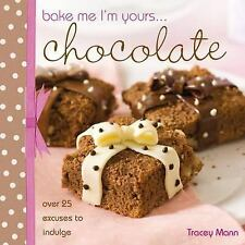 Bake Me I'm Yours... Chocolate by Tracey Mann (2009, Paperback)