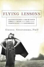 Flying Lessons: 122 Strategies to Equip Your Child to Soar into Life with Confid