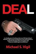 Deal : In a Deadly Game of Working Undercover, Dea Special Agent Michael S....