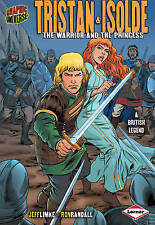 Tristan And Isolde: The Warrior and the Princess (Graphic Myths and Legends),ACC