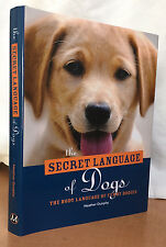 THE SECRET LANGUAGE OF DOGS - The Body Language of Furry Bodies, Heather Dunphy