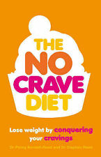 The No-crave Diet: Lose Weight by Conquering Your Cravings by Dr. Stephen...