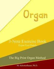 3-Note Exercise Book: Organ Foot Pedals by M. Schottenbauer (2013, Paperback,...