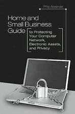 Home and Small Business Guide to Protecting Your Computer Network, Electronic...