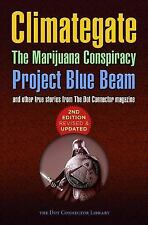 Climategate, the Marijuana Conspiracy, Project Blue Beam... by Paul...