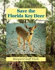 Save the Florida Key Deer by Clark, Margaret Goff