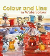 Colour and Line in Watercolour : Working with Pen, Ink and Mixed Media by...