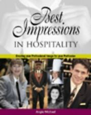 Best Impressions in Hospitality : Your Professional Image for Excellence by...