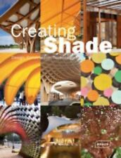 Creating Shade: Design, Construction, Technology (Architecture in Focus), Uffele