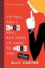 Gallagher Girls: I'd Tell You I Love You, but Then I'd Have to Kill You (10th...