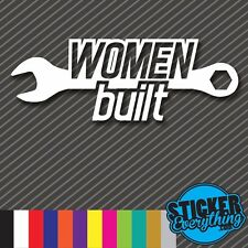 WOMEN BUILT Vinyl Sticker Decal Euro JDM LADY DRIVEN CAR TRUCK JEEP NOT BOUGHT