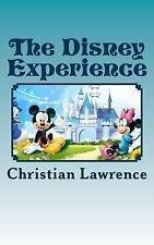 The Disney Experience : Work Hard, Play Hard by Christian Lawrence (2015,...