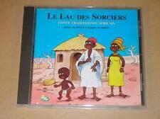 CD / LE LAC DES SORCIERS / CONTE TRADITIONNEL AFRICAIN / TRES BON ETAT