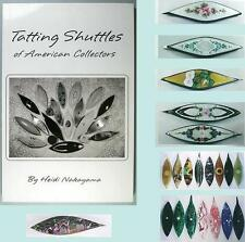 Excellent Book * Tatting Shuttles of American Collectors * by Heidi Nakayama
