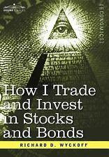 How I Trade and Invest in Stocks and Bon by Richard Wyckoff (2006, Hardcover)