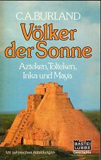 VÖLKER DER SONNE - Azteken Tolteken Inka und Maya - Cottie A. Burland BUCH