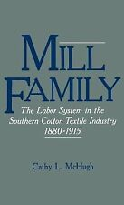Mill Family : The Labor System in the Southern Cotton Textile Industry,...