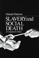 Slavery and Social Death : A Comparative Study by Orlando Patterson (1985,...