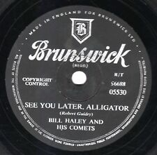 CLASSIC BILL HALEY 78 SEE YOU LATER ALLIGATOR / THE PAPER BOY  UK BRUNS 05530 E-