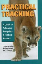 Practical Tracking: A Guide to Following Footprints and Finding Animals, Louw, A