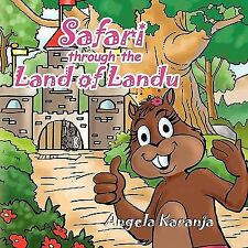 Safari Through the Land of Landu by Angela Karanja (2010, Paperback)