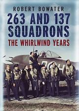 263 and 137 Squadrons: The Whirlwind Years, Bowater, Robert