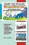 How to Teach SnapWords High Frequency Words : Using Images, Body motions,...