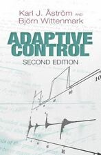 Adaptive Control : Second Edition by Bjorn Wittenmark and Karl J. Aström...