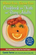 Wheat-Free, Gluten-Free Cookbook for Kids and Busy Adults, Second Edition, Sarro