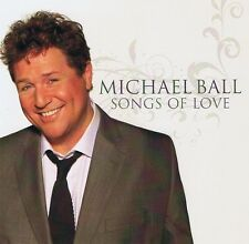 Michael Ball - Songs of Love - CD NEU - From Here To Eternity - I'm So Sorry