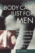 Body Care Just for Men: Natural Health Tips & Herbal Formulas for Skin-ExLibrary