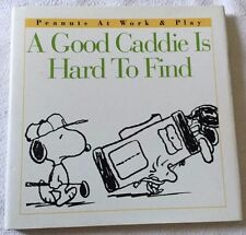 """Peanuts At Work & Play Hardback Book """"A Good Caddy is Hard to Find"""""""
