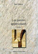 JEAN MANSIR - LES PIERRES APPRIVOISEES - ABBAYE DE BOSCODON