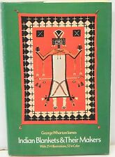 Indian Blankets and Their Makers by George Wharton James 1974 Illustrated