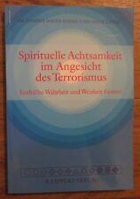 Spirituelle Achtsamkeit im Angesicht des Terrorismus * Joshua Stone 2002