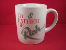 "Applause 1985 I'D Rather be Rich Coffee Mug Cup 3.5"" tall"