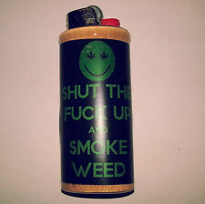 Shut up and Smoke Weed BIC Lighter Case Weed Ganja Pot Holder Sleeve Cover