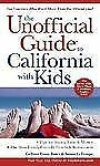 The Unofficial Guide to California with Kids   by Susan LaTempa and Colleen...