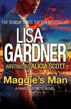 Maggie's Man (Family Secrets Trilogy 1),Scott, Lisa Gardner writing as Alicia,Ne