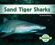 Sharks Set 2: Sand Tiger Sharks by Grace Hansen (2016, Hardcover)