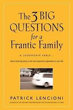 The Three Big Questions for a Frantic Family: A Leadership Fable About Restoring