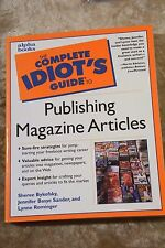 WRITING : The Complete Idiot's Guide to Publishing Magazine Articles