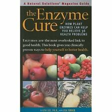 The Enzyme Cure: How Plant Enzymes Can Help You Relieve 36 Health Problems Natu