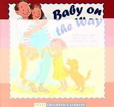 Baby on the Way by Christie Watts Kelly, Martha Sears and William Sears...