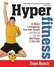 Hyperfitness: 12 Weeks of Conquering Your Inner Everest and Getting into the Bes
